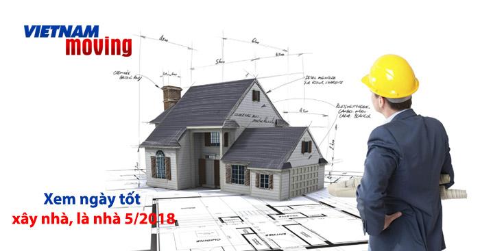Xem ngày làm nhà, xây nhà tháng 5 năm 2018