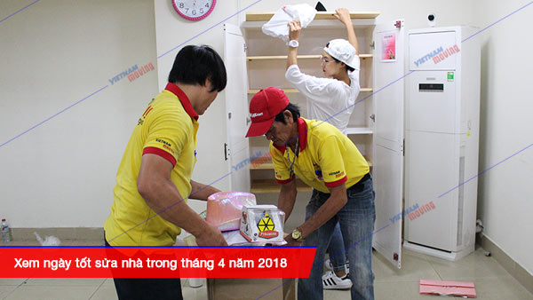 Xem ngày tốt sửa nhà trong tháng 4 năm 2018, Vietnam Moving(Vinamoving) - dịch vụ chuyển nhà uy tín