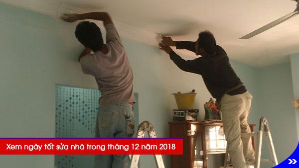 Xem ngày tốt sửa nhà trong tháng 12 năm 2018, Xem ngày tốt sửa nhà tháng 12/2018